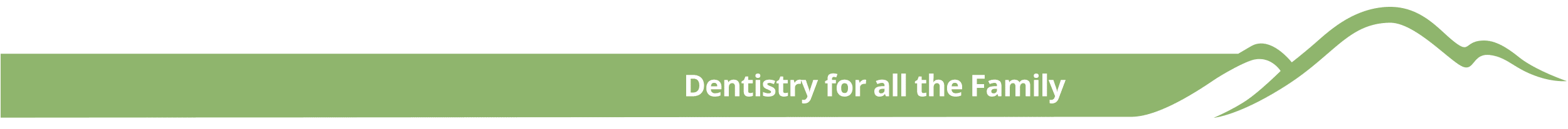 Dentistry for all the family